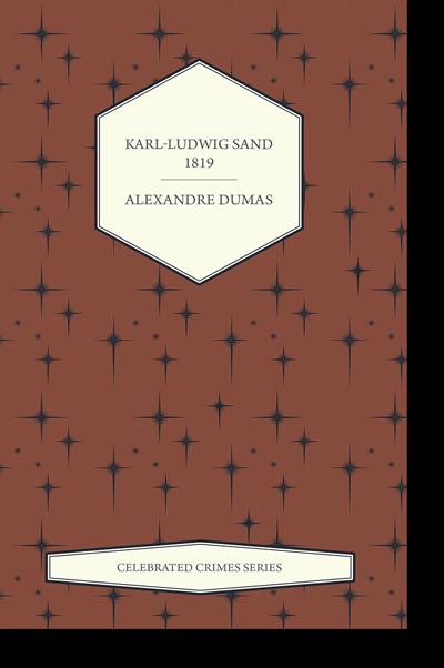 Karl-Ludwig Sand – 1819 by Alexandre Dumas