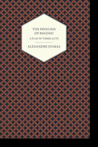 The Princess of Bagdad - Alexandre Dumas