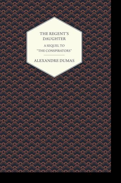 The Regents Daughter - AlexandreDumas