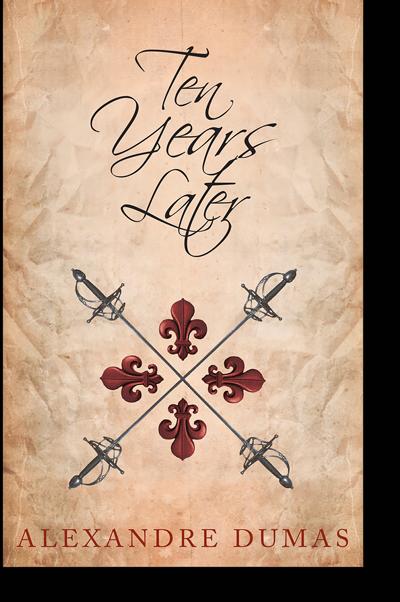Ten Years Later by Alexandre Dumas